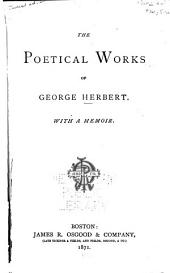 The Poetical Works of George Herbert: With a Memoir