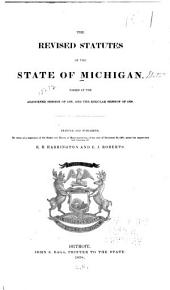 The Revised Statutes of the State of Michigan: Passed at the Adjourned Session of 1837, and the Regular Session of 1838