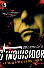 O inquisidor: A verdade pode ser a pior tortura