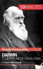 Darwin: La théorie de l'évolution