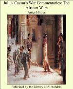 Julius Caesar's War Commentaries: The African Wars