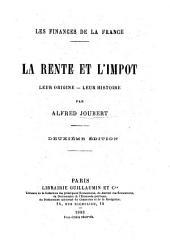 Les finances de la France: la rente et l'impôt, leur origine-leur histoire