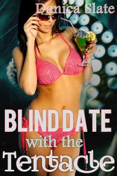 Blind Date with the Tentacle