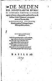 De Medendis Singvlarvm Hvmani Corporis Partivm A Svmmo capite ad imos usque pedes passionibus ac febribus: Libri Quatuor, nunquam antea in lucem editi
