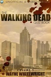 The Walking Dead Quiz Book: Volume 1
