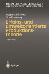 Erfolgs- und umweltorientierte Produktionstheorie: Ausgabe 3