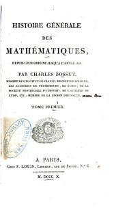 Histoire générale des mathématiques: depuis leur origine jusqu'à l'année 1808, Volume1