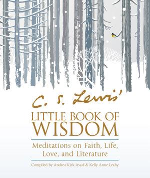 C  S  Lewis  Little Book of Wisdom