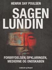 Sagen Lundin – forbrydelsen, opklaringen, medierne og ondskaben