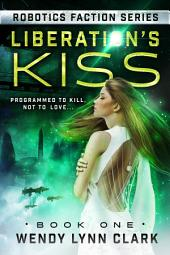 Liberation's Kiss: A Science Fiction Romance Novel