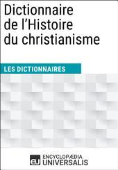 Dictionnaire de l'Histoire du christianisme: (Les Dictionnaires d'Universalis)