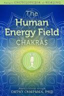 The Human Energy Field — Chakras