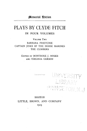 Plays: Barbara Frietchie. Captain Jinks of the Horse Marines. The climbers