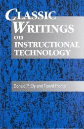 Classic Writings on Instructional Technology: Volume 1