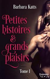 Petites histoires et grands plaisirs -: Volume1