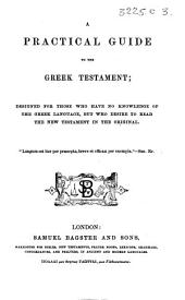 A Practical Guide to the Greek Testament, etc. [The preface signed: E. B.]