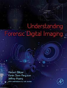 Understanding Forensic Digital Imaging