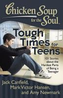 Chicken Soup for the Soul  Tough Times for Teens PDF