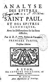 Analyse des Epitres de saint Paul, et des epitres canoniques... Par le R. P. *** Prêtre de l'Oratoire [Michel Mauduit]...