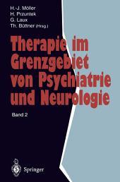 Therapie im Grenzgebiet von Psychiatrie und Neurologie: Band 2