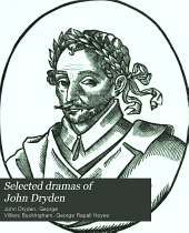 Selected Dramas of John Dryden: With The Rehearsal
