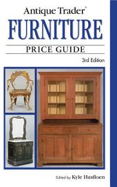 Antique Trader Furniture Price Guide: Edition 3