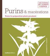 Purins & macérations: Toutes les préparations plante par plante