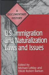 U.S. Immigration and Naturalization Laws and Issues: A Documentary History
