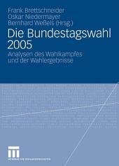 Die Bundestagswahl 2005: Analysen des Wahlkampfes und der Wahlergebnisse