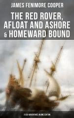 The Red Rover, Afloat and Ashore & Homeward Bound – 3 Sea Adventures in One Edition