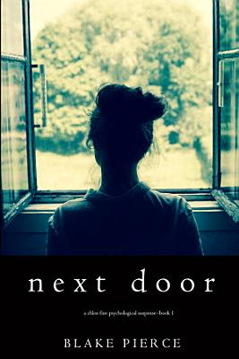 Next Door  A Chloe Fine Psychological Suspense Mystery   Book 1