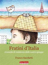 Fratini d'italia: Cronache di resistenza dalle nostre spiagge