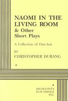 Naomi in the Living Room   Other Short Plays PDF