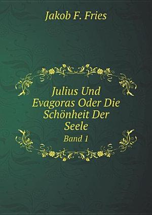Julius Und Evagoras Oder Die Sch nheit Der Seele PDF