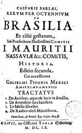 Casparis Barlaei, Rerum per octennium in Brasilia et alibi gestarum, sub praefectura illustrissimi comitis I. Mauritii Nassoviae etc. comitis, historia