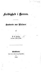 Freidighed i Herren. Hundrede nye Psalmer