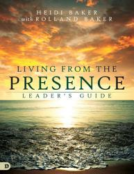 Living From The Presence Leader S Guide Book PDF