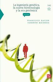La ingeniería genética, la nueva biotecnología y la era genómica