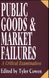 Public Goods and Market Failures: A Critical Examinations