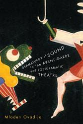 Dramaturgy Of Sound In The Avant Garde And Postdramatic Theatre Book PDF