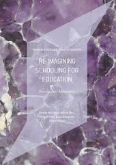 Re-imagining Schooling for Education: Socially Just Alternatives
