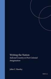 Writing the Nation: Self and Country in the Post-colonial Imagination