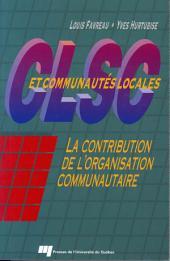 Clsc et Communautés Locales: La Contribution de L'Organisation Communautaire