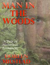 Man In the Woods: A Pair of Historical Romances