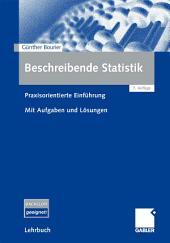 Beschreibende Statistik: Praxisorientierte Einführung - Mit Aufgaben und Lösungen, Ausgabe 7