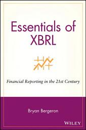Essentials of XBRL: Financial Reporting in the 21st Century