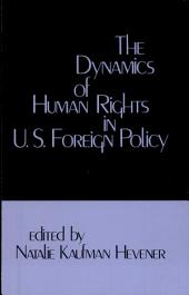 The Dynamics of Human Rights in United States Foreign Policy