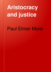 Aristocracy and Justice: Shelburne Essays, Ninth Series, Volume 9