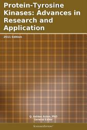 Protein-Tyrosine Kinases: Advances in Research and Application: 2011 Edition
