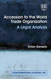 Accession to the World Trade Organization: A Legal Analysis